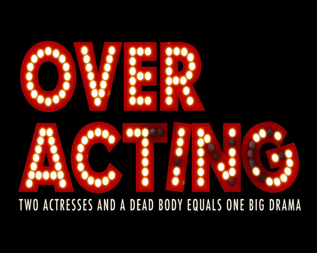 Over Acting (In Development)
