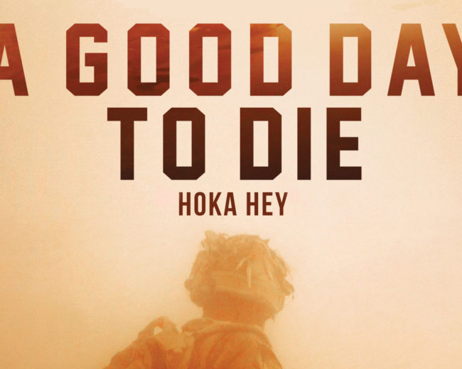 A Good Day to Die Hoka Hey